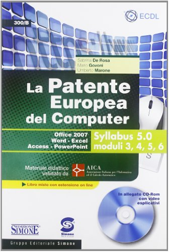 La patente europea del computer. Office 2007, Word-Excel, Access-PowerPoint. Syllabus 5.0 moduli 3, 4, 5, 6. Con CD-ROM por Sabrina De Rosa