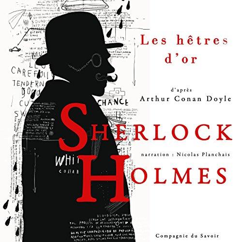Les Hêtres d'or: Les enquêtes de Sherlock Holmes et du Dr Watson par Arthur Conan Doyle