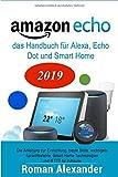 Amazon Echo - das Handbuch für Alexa, Echo Dot und Smart Home: Anleitung zur Einrichtung, beste Skills, wichtigste Sprachbefe