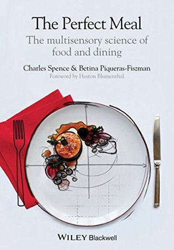 The Perfect Meal: The Multisensory Science of Food and Dining by Charles Spence (2014-10-03)