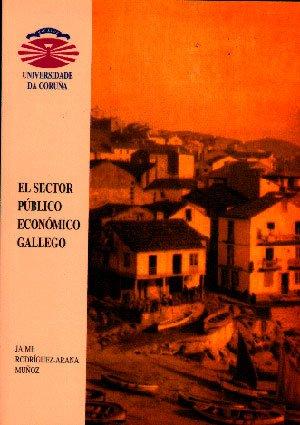El Sector Público Económico Gallego (Monografías)