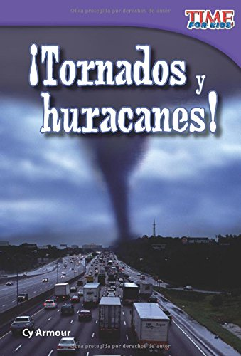 Tornados Y Huracanes! (Tornadoes and Hurricanes!) (Spanish Version) (Early Fluent) (Time for Kids Nonfiction Readers)
