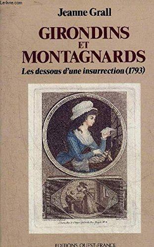 Girondins et Montagnards. Les dessous d'une insurrection : 1793