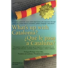 What's up with Catalonia? / ??Qu?? le pasa a Catalu??a?: The causes which impel them to the separation / Las causas que la impulsan a la separaci??n by Liz Castro (2013-10-24)