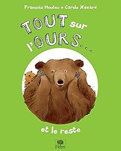 """Afficher """"Tout sur l'ours, et le reste"""""""