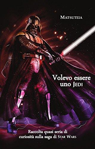 gamer ta e Volevo essere uno Jedi: Raccolta quasi seria di curiosità sulla saga di Star Wars (Italian Edition)