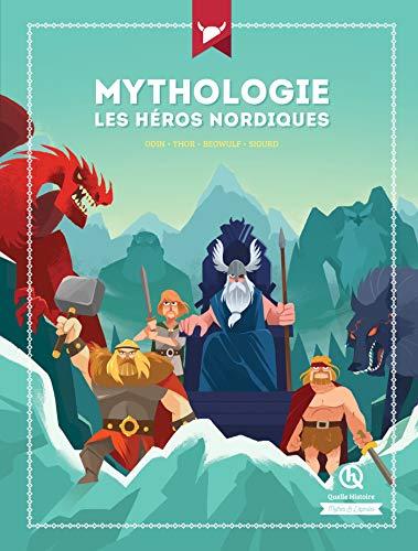 Mythologie Les héros nordiques (Quelle Histoire Mythes & Légendes)