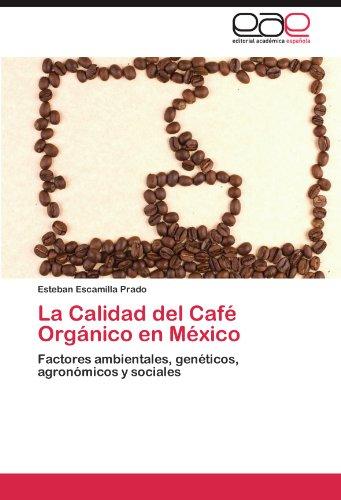 La Calidad del Cafe Organico En Mexico