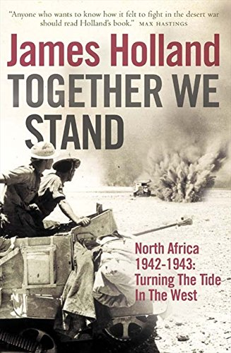 Together We Stand: North Africa 1942–1943: Turning the Tide in the West (Mediterranean War 2) por James Holland