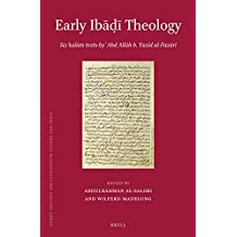 Early Ibadi Theology: Six kalam texts by 'Abd Allah b. Yazid al-Fazari