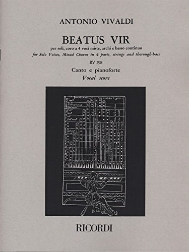 Vivaldi : Beatus Vir RV598 for Solo Voices, Mixed Chorus in 4 parts, strings and thorough-bass (Psaume 111) par  Antonio Vivaldi