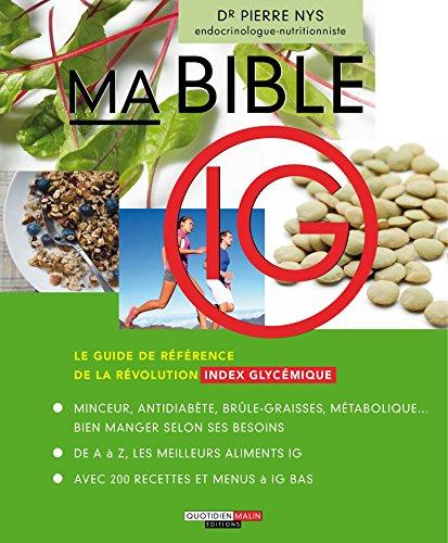 Ma bible IG: Le guide de référence de la révolution index glycémique