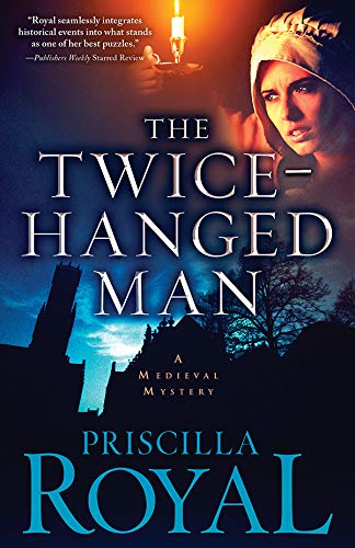 The Twice-Hanged Man (Medieval Mysteries Book 15) (English Edition) Priscilla Royal