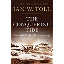 The Conquering Tide: War in the Pacific Islands, 1942-1944: War in the Pacific Islands, 1942–1944