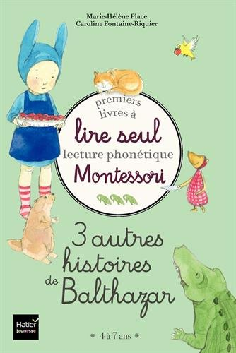 Coffret Premiers livres à lire seul - 3 autres histoires de Balthazar - niveau 3 - Montessori par Marie-Hélène Place