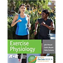 Exercise Physiology (Foundations of Exercise Science) by Porcari PhD RCEP MAACVPR FACSM, John P., Bryant, Cedric, (2015) Hardcover