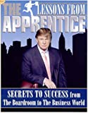 Lessons from the Apprentice: The Official Book
