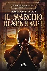 Il marchio di Sekhmet: l'avventura di un medico nell'antico Egitto (Il romanzo di Tutankhamon