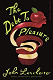 Image de The Debt To Pleasure: Picador Classic (English Edition)