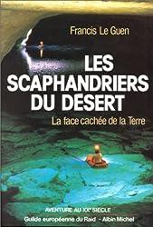Les Scaphandriers du désert : La Face cachée de la Terre