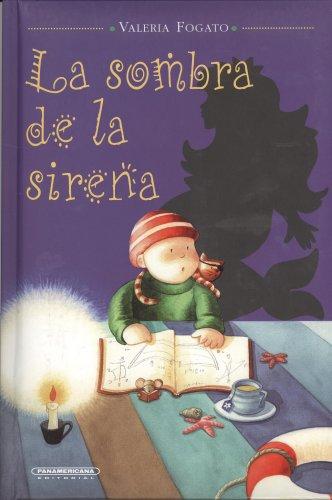 La Sombra De La Sirena/ The Shadow of the Siren por Valeria Fogato