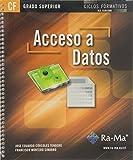 Acceso a Datos (GRADO SUPERIOR) de Jose Eduardo Córcoles Tendero (28 may 2013) Tapa blanda