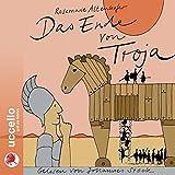 Das Ende von Troja: Sagen für Kinder