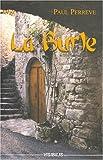 LA BURLE : Un médecin de campagne en Ardèche