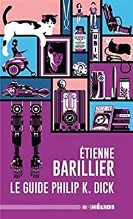 Le Guide Philip K.Dick par Barillier