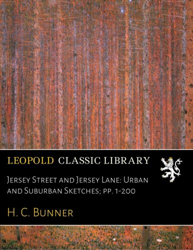 Jersey Street and Jersey Lane: Urban and Suburban Sketches; pp. 1-200 (Hc Jersey)