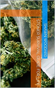 Stoner Survival Guide for Life (English Edition) par [Woodard, Shawn]