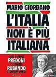 L'Italia non è più italiana. Così i nuovi predoni ci stanno rubando il nostro Paese