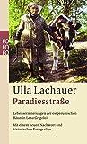 Paradiesstraße: Lebenserinnerungen der ostpreußischen Bäuerin Lena Grigoleit (mit einem neuen Nachwort und historischen Fotografien)