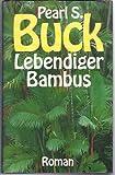 Lebendiger Bambus : Roman.