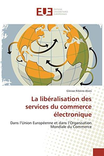 La libéralisation des services du commerce électronique par Gleisse Ribeiro-Alves