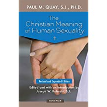 The Christian Meaning of Human Sexuality: Revised and Expanded Edition