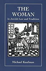 The Woman in Jewish Law & Tradition