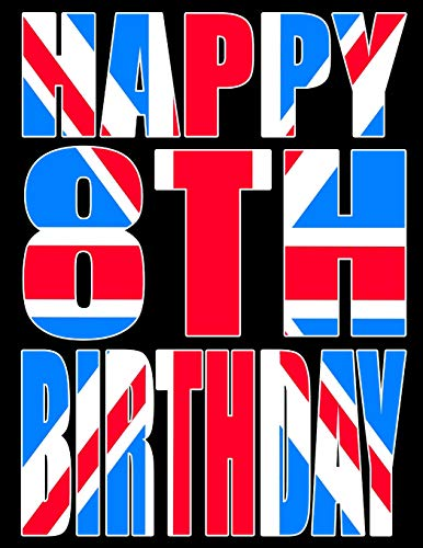Better Than a Birthday Card! Cool Union Jack Themed Birthday Book With 105 Lined Pages That Can be Used as a Journal or Notebook ()
