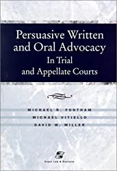 Persuasive Written and Oral Advocacy: In Trial and Appellate Courts (Coursebook Series)