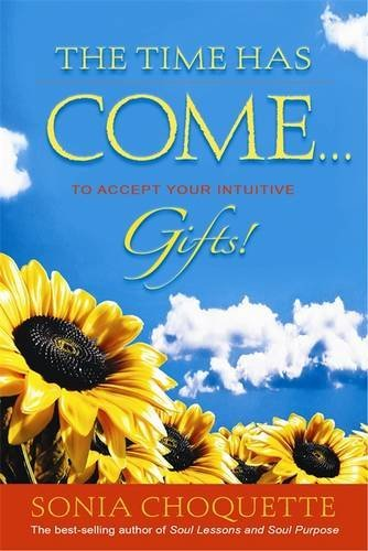 The Time Has Come...: To Accept Your Intuitive Gifts!