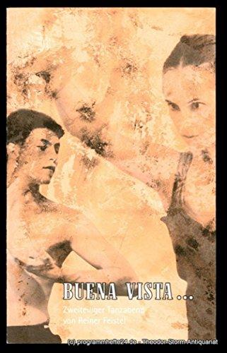 Programmheft BUENA VISTA. Zweiteiliger Tanzabend von Reiner Feistel. Premiere am 20. Oktober 2001 auf der Studiobühne der Landesbühnen Sachsen. Spielzeit 2001 / 02 (Tanzabend Kostüme)