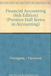 Financial Accounting (6th Edition) (Prentice Hall Series in Accounting)