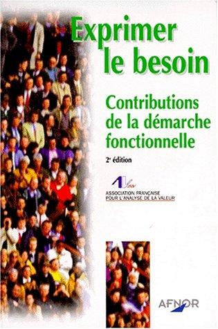 Exprimer le besoin par ASSOCIATION FRANCAISE POUR L'ANALYSE DE LA VALEUR
