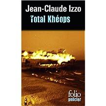Total Khéops de Jean-Claude Izzo ( 21 février 2001 )