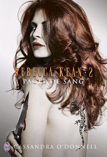 Rebecca Kean (Tome 2) - Pacte de sang par Cassandra O'Donnell