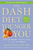 The Dash Diet Younger You: Shed 20 Years - and Pounds - in Just 10 Weeks (Dash Diet Book)