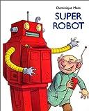 Telecharger Livres Super Robot (PDF,EPUB,MOBI) gratuits en Francaise