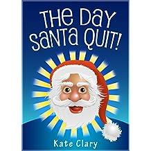 The Day Santa Quit!