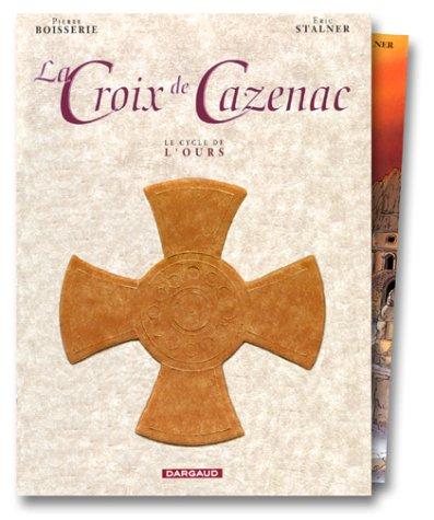 La Croix de Cazenac, Le Cycle de l'Ours (Tome 1 à 3)