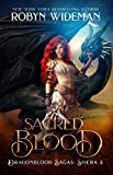 Sacred Blood (Dragonblood Sagas: Sisera Book 2)